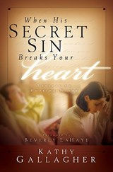 When His Secret Sin Breaks Your Heart | Kathy Gallagher |