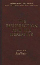The Resurrection and the Hereafter | Said Nurs |