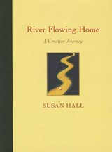 River Flowing Home | Susan Hall |
