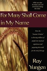 For Many Shall Come in My Name | Ray Yungen |