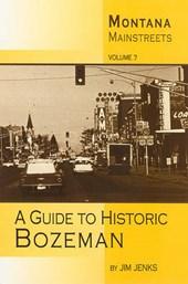 A Guide to Historic Bozeman