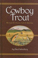 Cowboy Trout | Paul Schullery |
