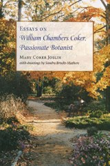 Essays on William Chambers Coker, Passionate Botanist | Mary Coker Joslin |