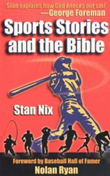 Sports Stories and the Bible | Stan Nix |