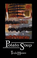 Potato Soup | Twyla Hansen |