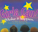 Girls Can! | Rick Kupchella |