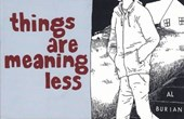 Things Are Meaning Less | Al Burian |