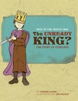 Who In The World Was The Unready King? | Connie Clark |