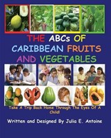 The ABCs of Caribbean Fruits and Vegetables | Dr Julia E. Antoine |