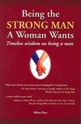 Being the Strong Man a Woman Wants | Elliott Katz |