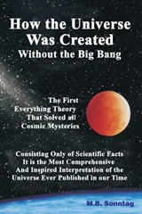 How the Universe Was Created Without the Big Bang | M. B. Sonntag |