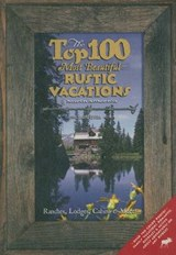 The Top 100 Most Beautiful Rustic Vacations of North America | Dusty Dave |