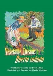 Vegetable Dreams / Huerto sonado