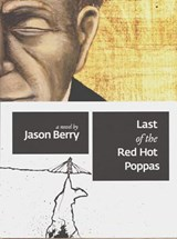 Last of the Red Hot Poppas | Jason Berry |