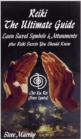 Reiki Ultimate Guide Learn Sacred Symbols & Attunements Plus Reiki Secrets You Should Know | Steve Murray |
