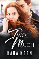 Two Much | Kara Keen |