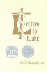 Letters to Luke | Holoubek, Joe E., M.d. |