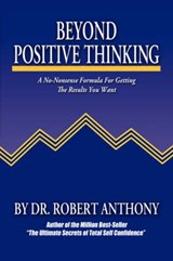 Beyond Positive Thinking | Anthony, Robert; Vitale, Joe |