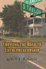 Crossing The Road To Entrepreneurship | Wolstein, Bert L. ; Snyder, Adam |