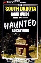 The South Dakota Road Guide to Haunted Locations | Lewis, Chad ; Fisk, Terry |