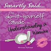 The Do-it-yourself Guide to Understanding a Woman