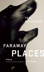 Faraway Places | Tom Spanbauer |