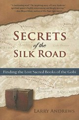 Secrets of the Silk Road | Larry Andrews |