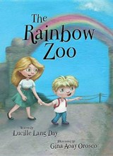 The Rainbow Zoo | Lucille Lang Day |