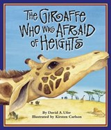 The Giraffe Who Was Afraid of Heights | David A. Ufer |