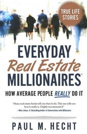 Everyday Real Estate Millionaires | Paul M. Hecht |