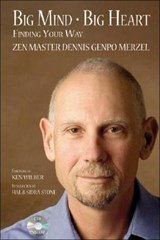 Big Mind - Big Heart | Dennis Genpo Merzel |