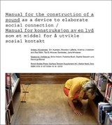 Manual for the Construction of a Sound/Manual for Konstruksjon AV En Lyd | Stine Hebert |