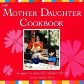 The Mother Daughter Cookbook | Lynette Rohrer Shirk |