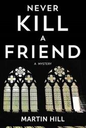 Never Kill a Friend