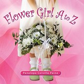 Flower Girl A to Z | Penelope Colville Paine |