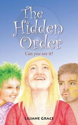 The Hidden Order - Can You See It? | Liliane Grace |