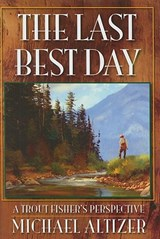 The Last Best Day | Michael Altizer |