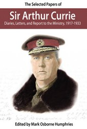 The Selected Papers of Sir Arthur Currie