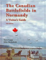 The Canadian Battlefields in Normandy | Terry Copp |