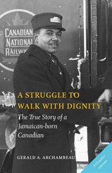 A Struggle to Walk with Dignity | Gerald A. Archambeau |