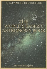 The World's Easiest Astronomy Book | Hitoshi Nakagawa |