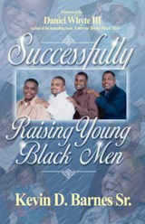 Successfully Raising Young Black Men | Barnes, Kevin D., Sr. |