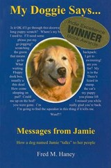 My Doggie Says... Messages from Jamie | Fred M. Haney |