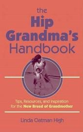 The Hip Grandma's Handbook