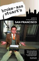 Broke-Ass Stuart's Guide to Living Cheaply in San Francisco | Broke-Ass Stuart |