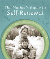 The Mother's Guide to Self-Renewal | Renee Peterson Trudeau |