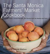 The Santa Monica Farmers' Market Cookbook | Amelia Saltsman |