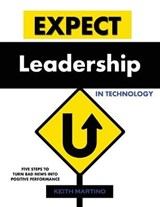Expect Leadership in Technology | Keith Martino |