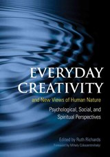 Everyday Creativity and New Views of Human Nature | RICHARDS,  Ruth |
