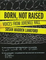 Born, Not Raised | Susan Madden Lankford |